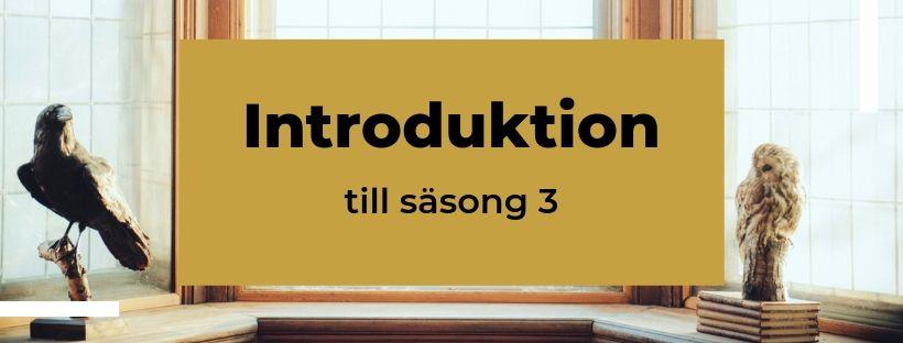 Introduktion till säsong 3